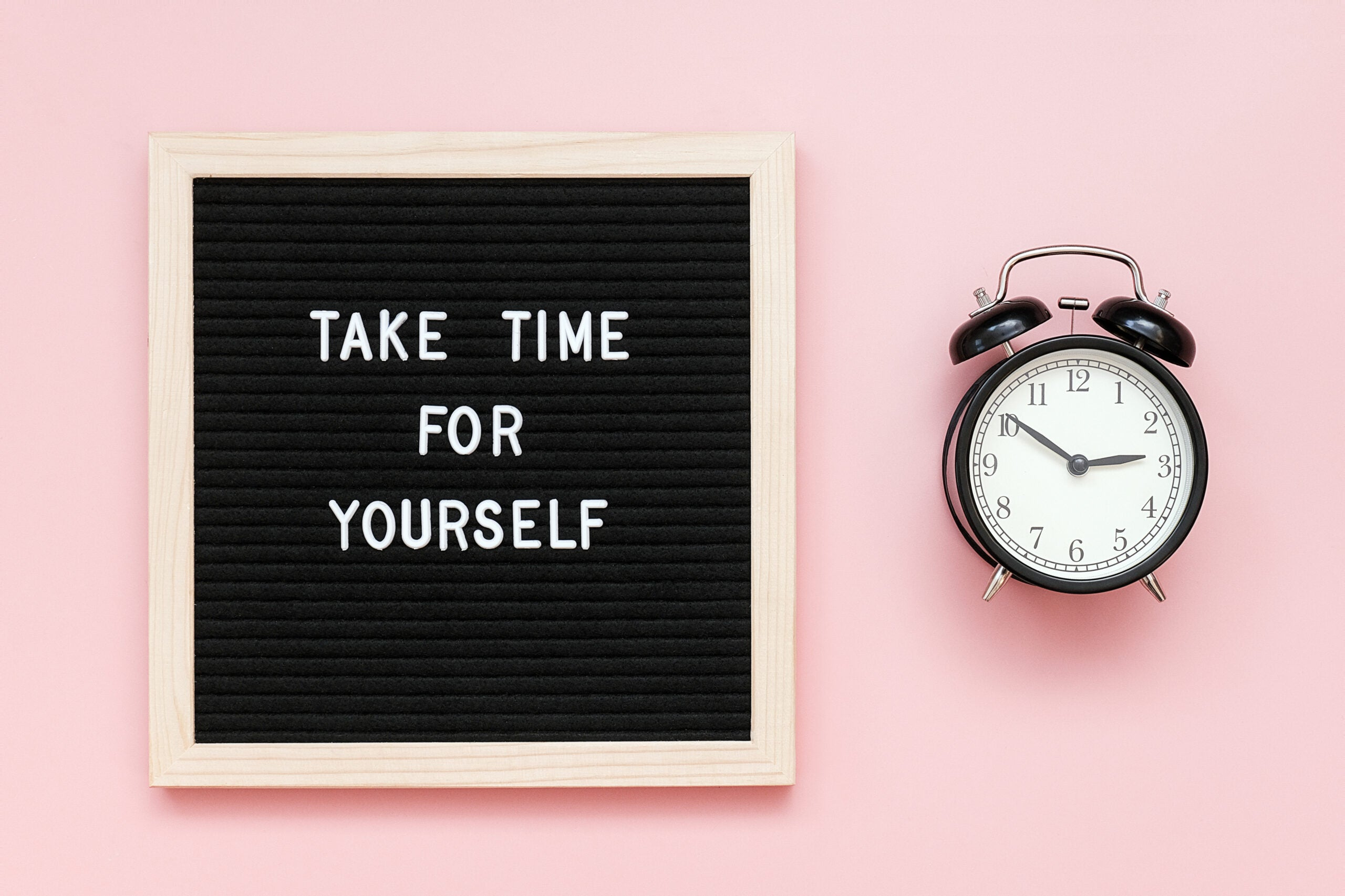 Take time for yourself. Motivational quote on letterboard.