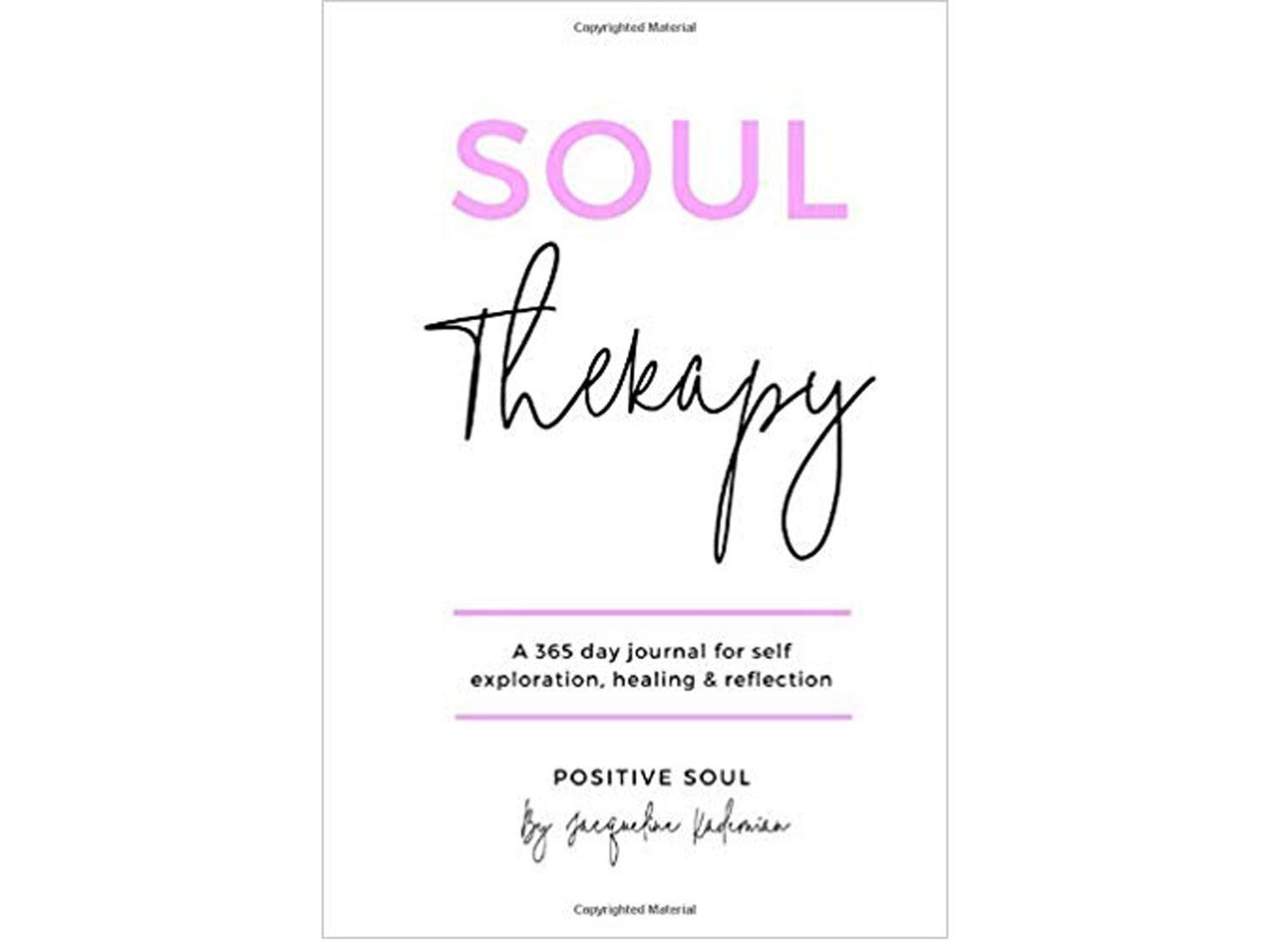 Soul Therapy: A 365 day journal for self exploration, healing and reflection